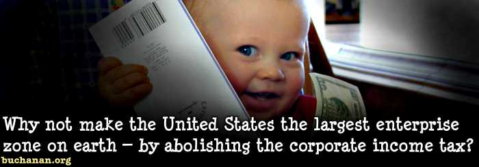 Abolish the Corporate Income Tax!