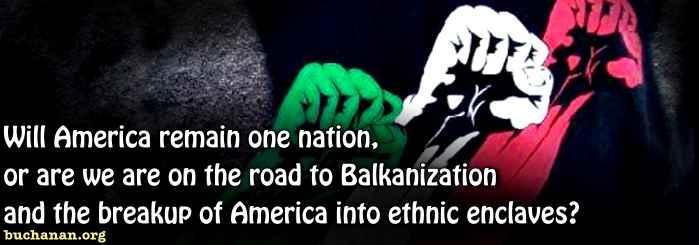 Balkanization Beckons