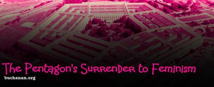 The Pentagon's Surrender to Feminism