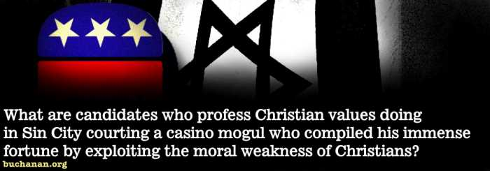 Biblical Values -- or Vegas Values?