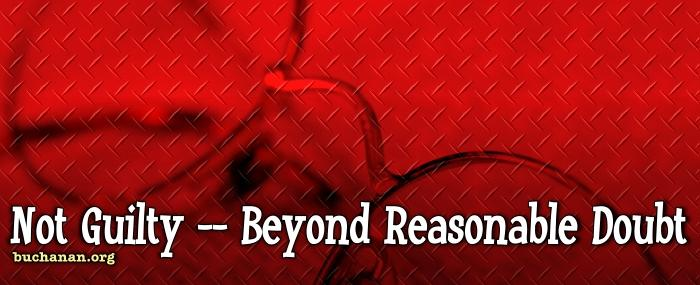 Not Guilty — Beyond Reasonable Doubt