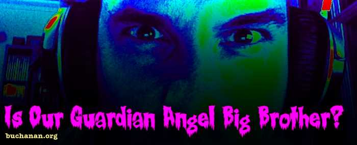 Is Our Guardian Angel Big Brother?