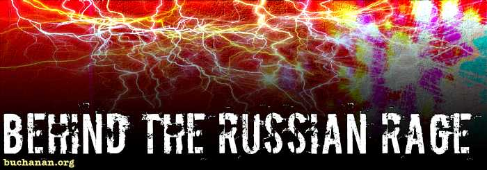 Behind the Russian Rage